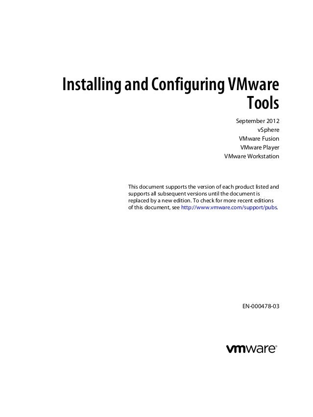Installing and Configuring VMware Tools September 2012 vSphere VMware Fusion VMware Player VMware Workstation This documen...