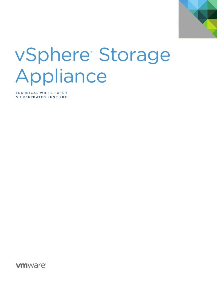 vSphere Storage                         ®ApplianceTEC H N I C A L W H ITE PA P E Rv 1 . 0/ U P d AT E d J U N E 2 0 1 1