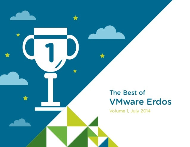 Volume 1, July 2014 The Best of VMware Erdos