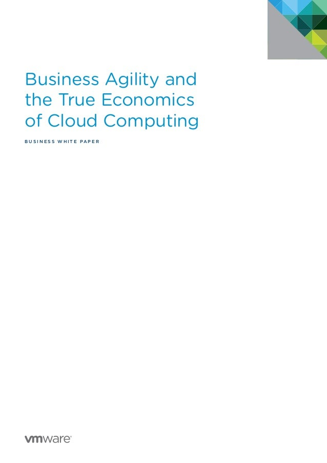 VMware Business Agility and the True Economics of Cloud Computing