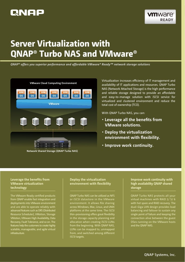 Server Virtualization withQNAP® Turbo NAS and VMware®QNAP® offers you superior performance and affordable VMware® Ready™ n...
