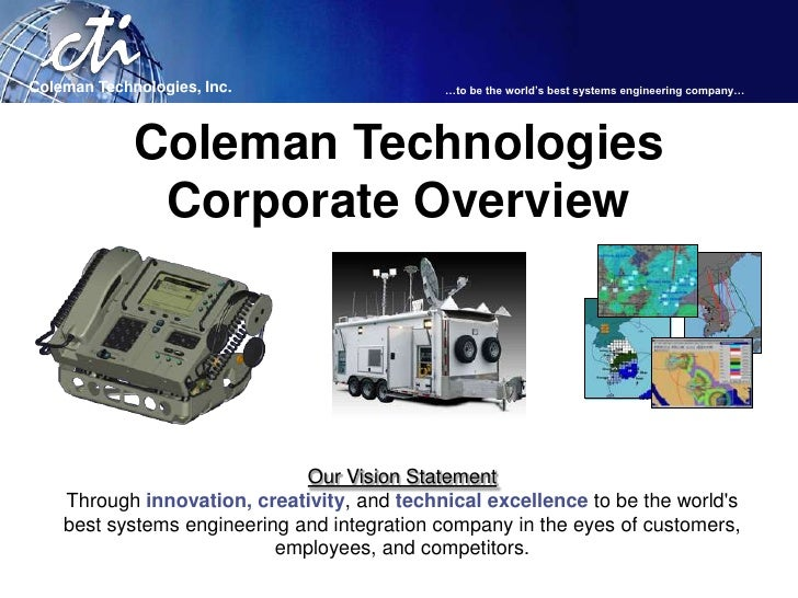 Coleman Technologies, Inc.                   …to be the world's best systems engineering company…                  Coleman...