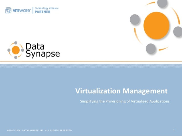 1 Virtualization Management Simplifying the Provisioning of Virtualized Applications