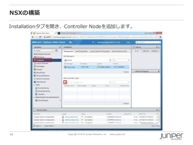 60 Copyright © 2016 Juniper Networks, Inc. www.juniper.net NSXの構築 Installationタブを開き、Controller Nodeを追加します。