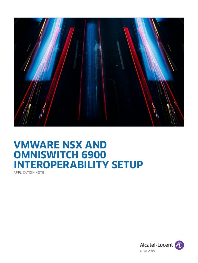 VMware NSX and Alcatel-Lucent Enterprise OmniSwitch 6900 Application …