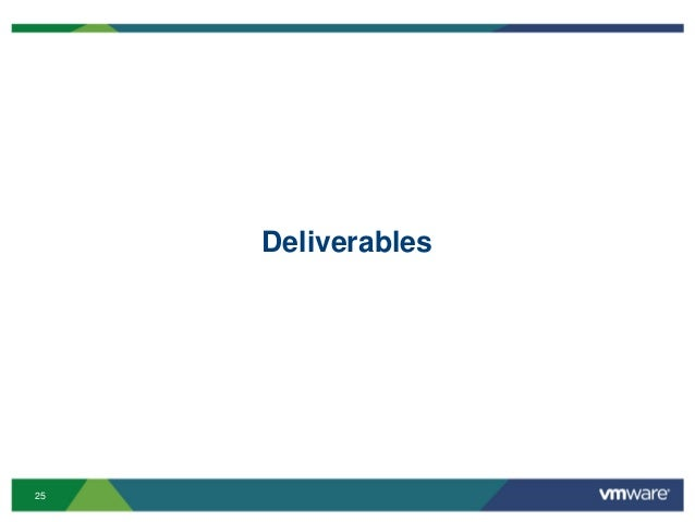 25 Deliverables