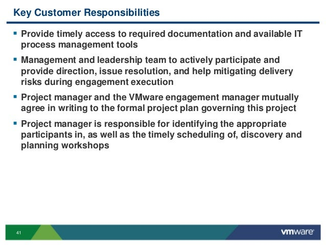41 Key Customer Responsibilities  Provide timely access to required documentation and available IT process management too...