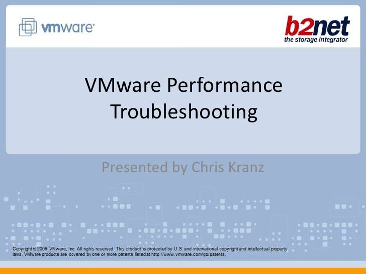 VMware Performance  Troubleshooting Presented by Chris Kranz
