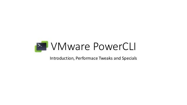 VMware PowerCLI Introduction, Performace Tweaks and Specials