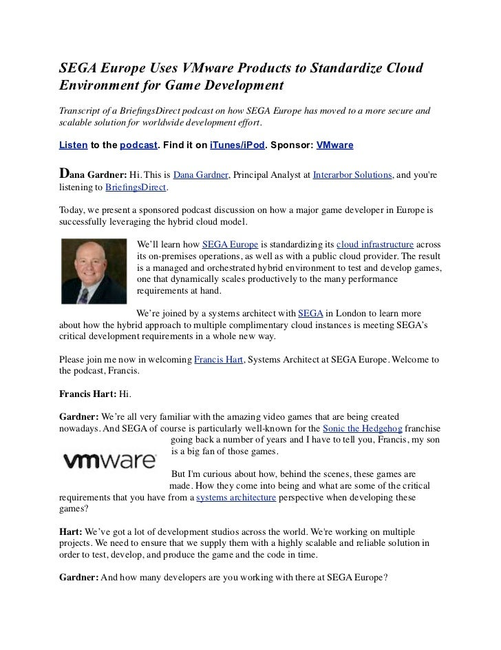 SEGA Europe Uses VMware Products to Standardize CloudEnvironment for Game DevelopmentTranscript of a BriefingsDirect podcas...