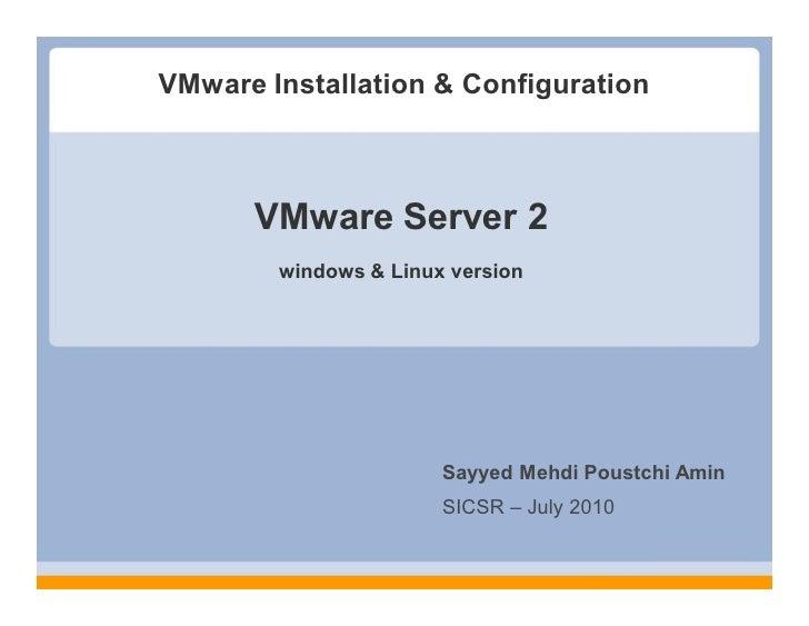 VMware Installation & Configuration          VMware Server 2         windows & Linux version                            Sa...