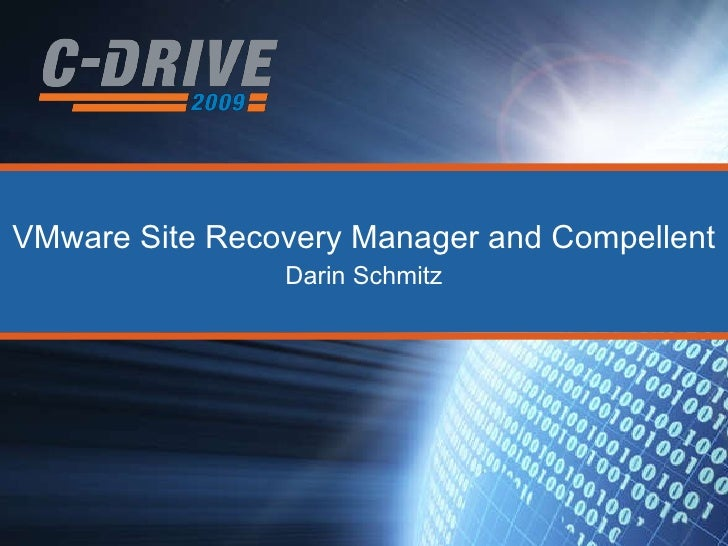 VMware Site Recovery Manager and Compellent Darin Schmitz