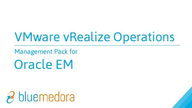 VMware vRealize Operations Management Pack for Oracle EM