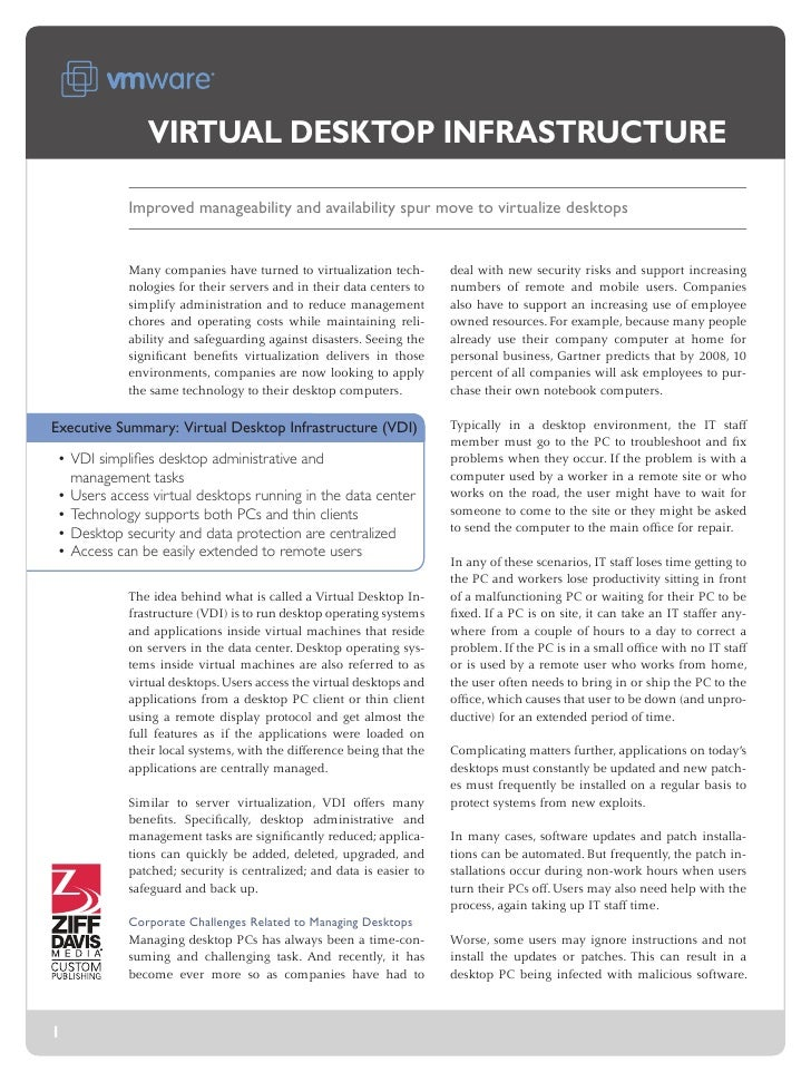 Virtual Desktop infrastructure             Improved manageability and availability spur move to virtualize desktops       ...