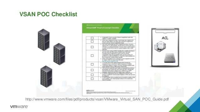 VSAN POC Checklist  http://www.vmware.com/files/pdf/products/vsan/VMware_Virtual_SAN_POC_Guide.pdf