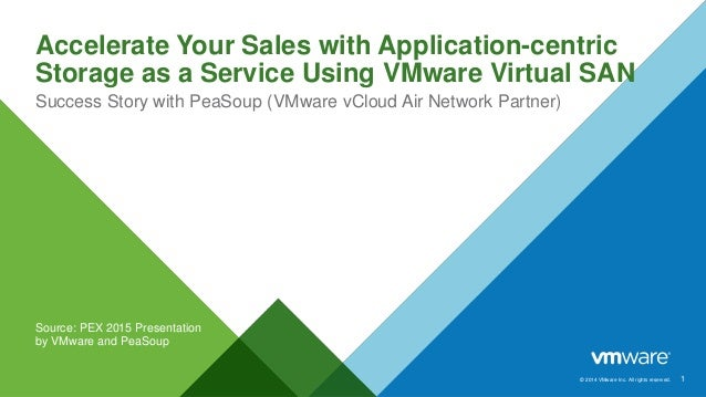 Accelerate Your Sales with Application-Centric Storage-as-a-Service Using VMware Virtual SAN