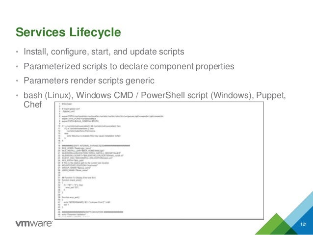 Services Lifecycle • Install, configure, start, and update scripts • Parameterized scripts to declare component properties...