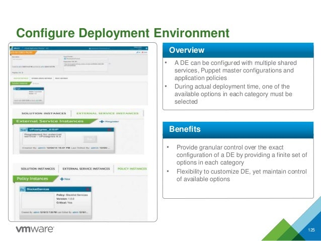 Configure Deployment Environment 125 • A DE can be configured with multiple shared services, Puppet master configurations ...