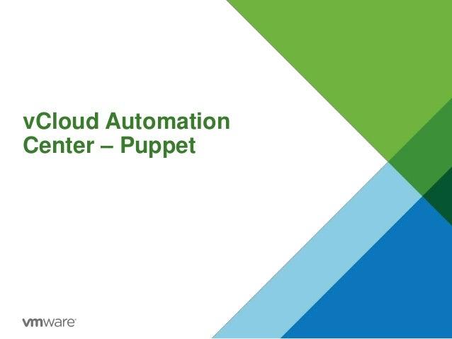 vCloud Automation Center – Puppet