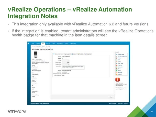 vRealize Operations – vRealize Automation Integration Notes • This integration only available with vRealize Automation 6.2...