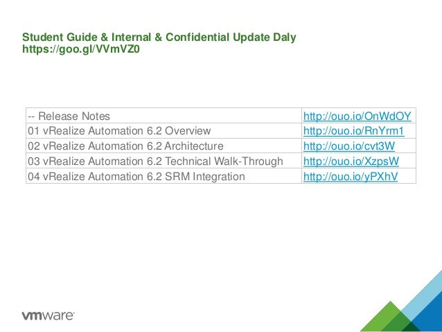 Student Guide & Internal & Confidential Update Daly https://goo.gl/VVmVZ0 -- Release Notes http://ouo.io/OnWdOY 01 vRealiz...