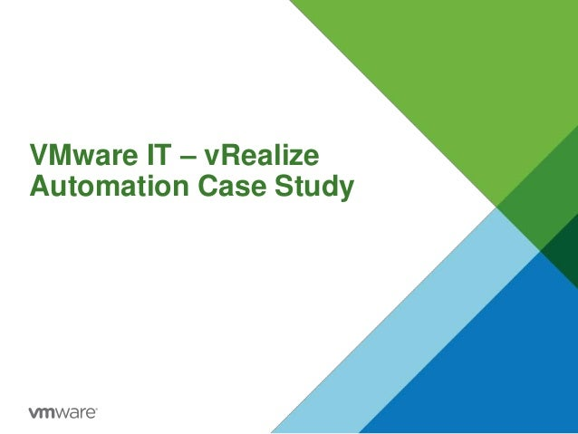 VMware IT – vRealize Automation Case Study