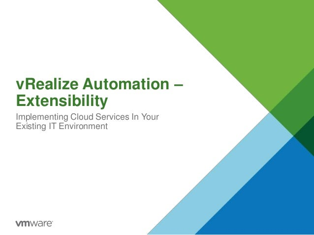 vRealize Automation – Extensibility Implementing Cloud Services In Your Existing IT Environment
