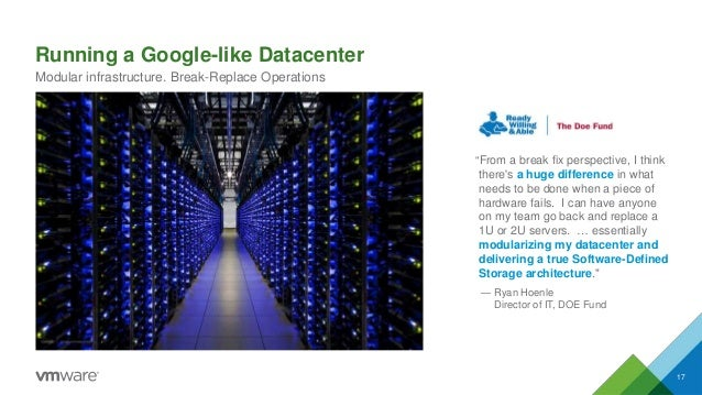 """Running a Google-like Datacenter 17 Modular infrastructure. Break-Replace Operations """"From a break fix perspective, I thin..."""