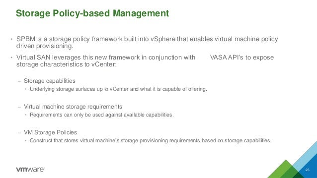 Storage Policy-based Management • SPBM is a storage policy framework built into vSphere that enables virtual machine polic...