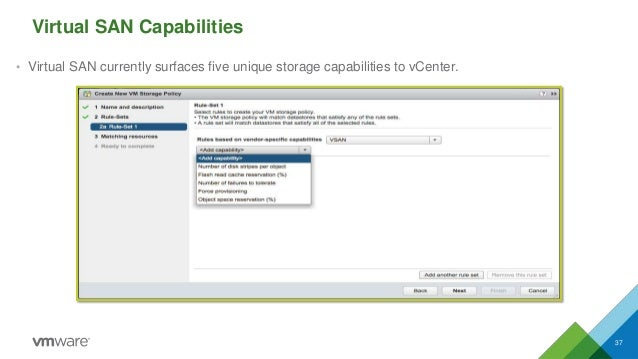 Virtual SAN Capabilities • Virtual SAN currently surfaces five unique storage capabilities to vCenter. 37