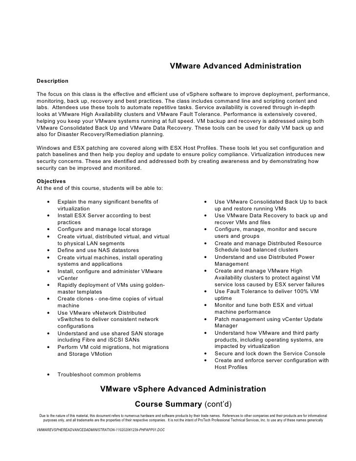 VMware Advanced AdministrationDescriptionThe focus on this class is the effective and efficient use of vSphere software to...