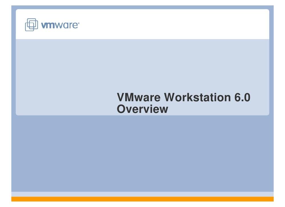 VMware Workstation 6.0 Overview