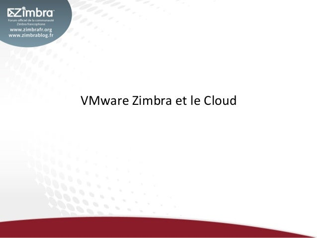 VMware	  Zimbra	  et	  le	  Cloud