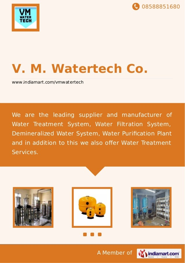 08588851680 A Member of V. M. Watertech Co. www.indiamart.com/vmwatertech We are the leading supplier and manufacturer of ...