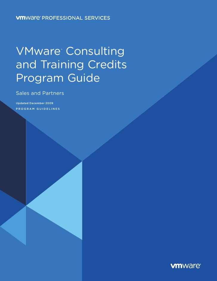 VMware Consulting       ®and Training CreditsProgram GuideSales and PartnersUpdated December 2009program gUiDelines
