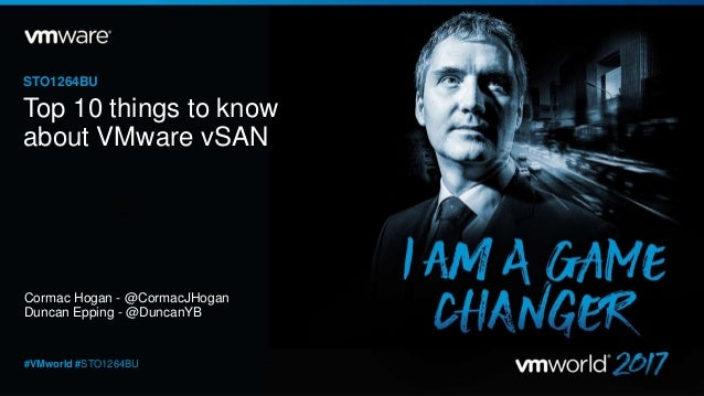 Cormac Hogan - @CormacJHogan Duncan Epping - @DuncanYB STO1264BU #VMworld #STO1264BU Top 10 things to know about VMware vS...