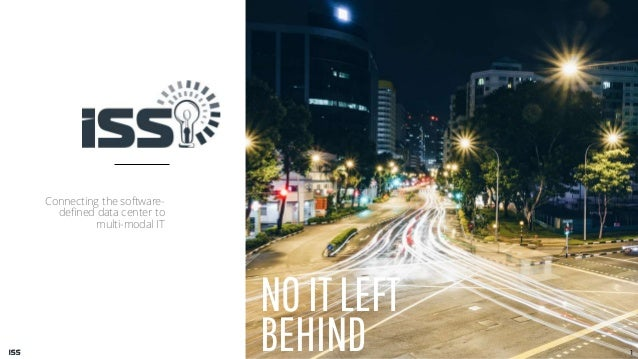 NOITLEFT BEHIND Connecting the software- defined data center to multi-modal IT 1