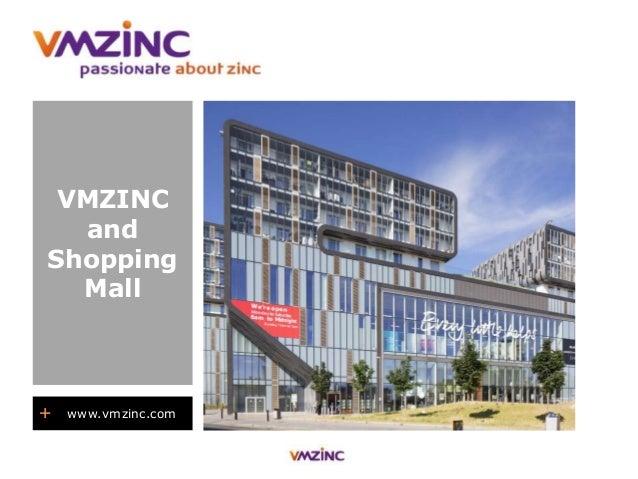 + www.vmzinc.com VMZINC and Shopping Mall