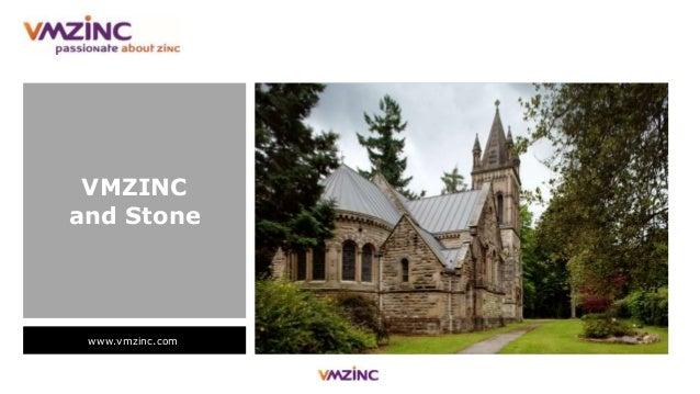 www.vmzinc.com VMZINC and Stone