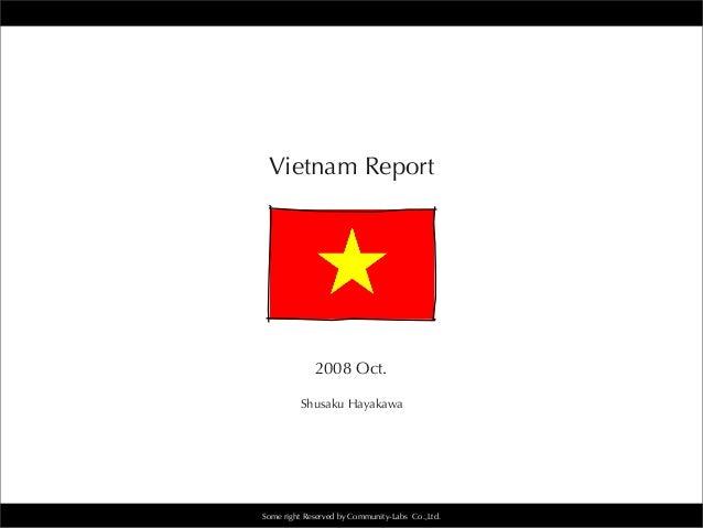 Some right Reserved by Community-Labs Co.,Ltd. Vietnam Report 2008 Oct. Shusaku Hayakawa