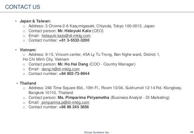 28 CONTACT US • Japan & Taiwan: o Address: 3 Chome-2-6 Kasumigaseki, Chiyoda, Tokyo 100-0013, Japan o Contact person: Mr. ...