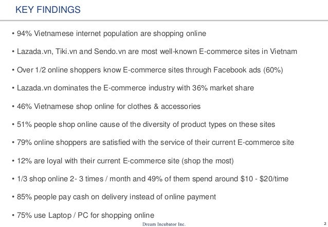 2 KEY FINDINGS • 94% Vietnamese internet population are shopping online • Lazada.vn, Tiki.vn and Sendo.vn are most well-kn...