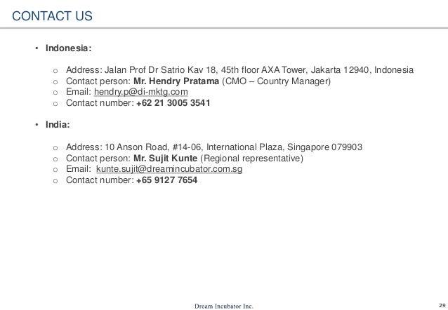 29 CONTACT US • Indonesia: o Address: Jalan Prof Dr Satrio Kav 18, 45th floor AXA Tower, Jakarta 12940, Indonesia o Contac...
