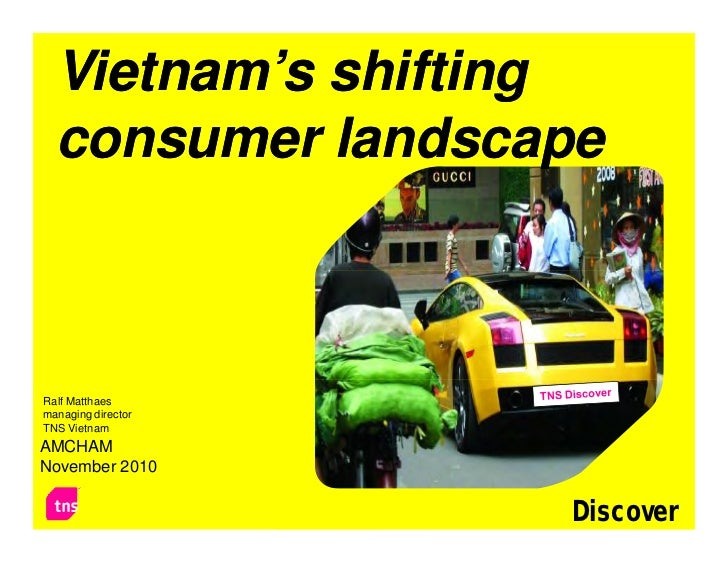 Vietnam's shifting  consumer landscapeRalf Matthaesmanaging directorTNS VietnamAMCHAMNovember 2010                    Disc...