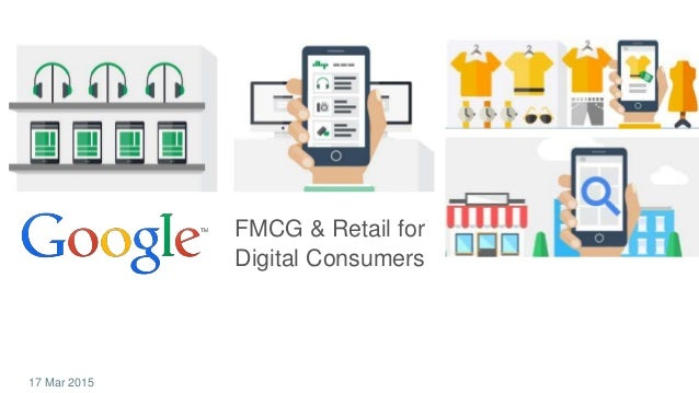 17 Mar 2015 FMCG & Retail for Digital Consumers