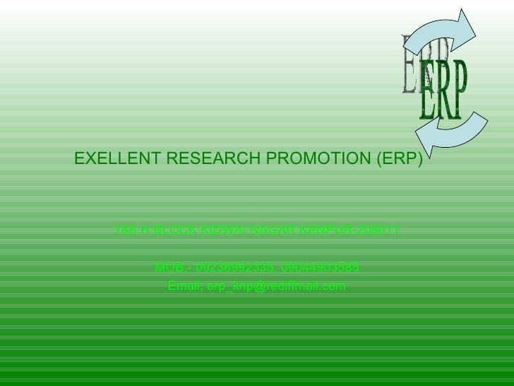 EXELLENT RESEARCH PROMOTION (ERP) 18A H BLOCK KIDWAI NAGAR KANPUR-208011 MOB.- 09236992335, 09044903585 Email: erp_knp@red...