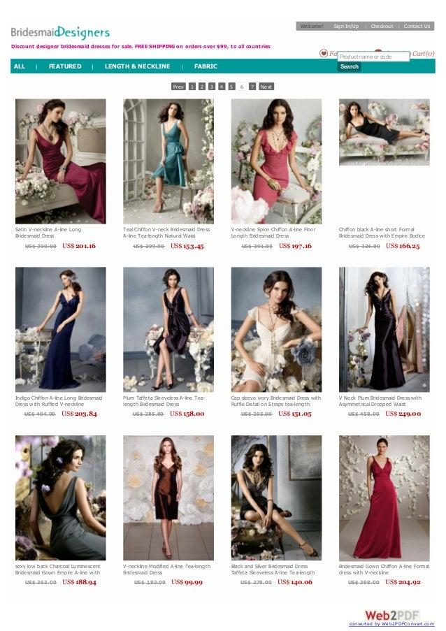 Prev 1 2 3 4 5 6 7 Next Satin V-neckline A-line Long Bridesmaid Dress US$ 390.00 US$201.16 Teal Chiffon V-neck Bridesmaid ...