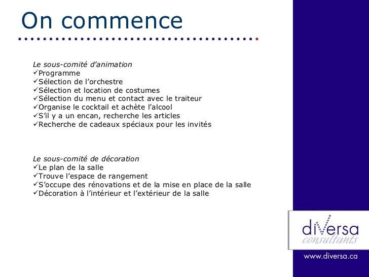 On commence <ul><li>Le sous-comité d'animation </li></ul><ul><li>Programme </li></ul><ul><li>Sélection de l'orchestre </li...