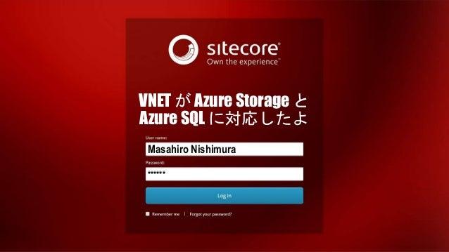 Sitecore Presentation Template by Kamruz Jaman Log out | Kamruz Jaman Masahiro Nishimura ****** VNET が Azure Storage と Azu...