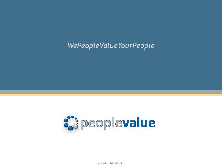 WePeopleValueYourPeople       Updated on 2011Oct31